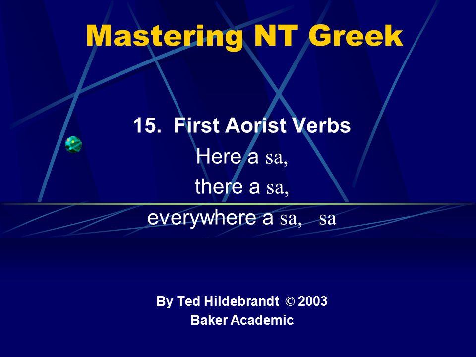 Imperfect Active Paradigm of λύω Chant : ἐ λυον, ν, ς, ε, μεν, τε, ν I was loosing, …