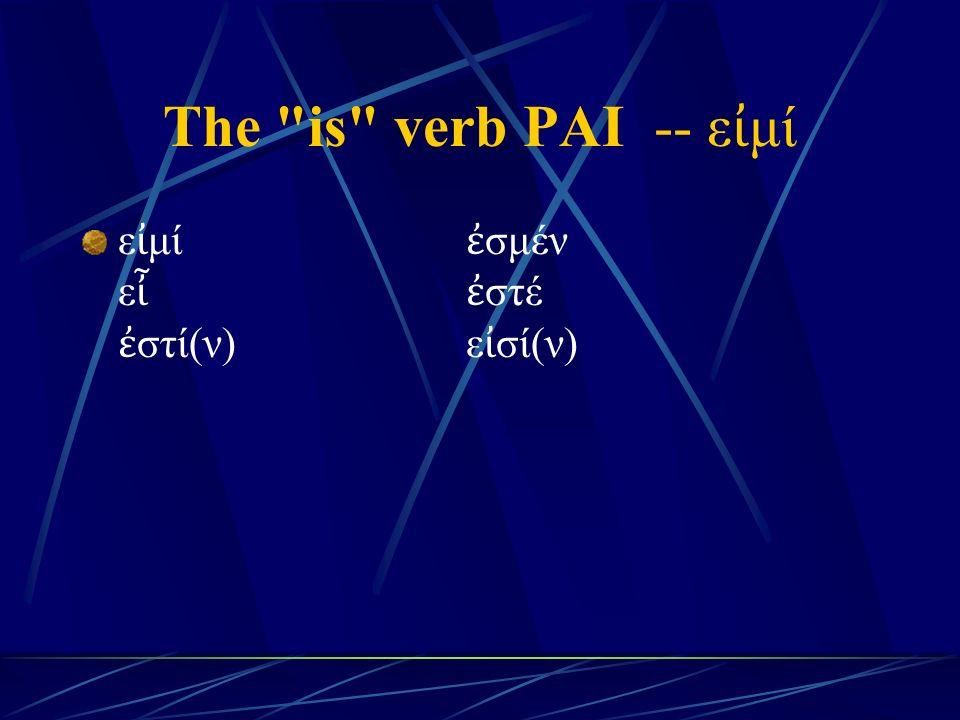 First Aorist Verbs List (cont.) μένω -- ἔ μεινα (I remained) κρίνω -- ἔ κρινα (I judged) σ ῴ ζω -- ἔ σωσα (I saved)