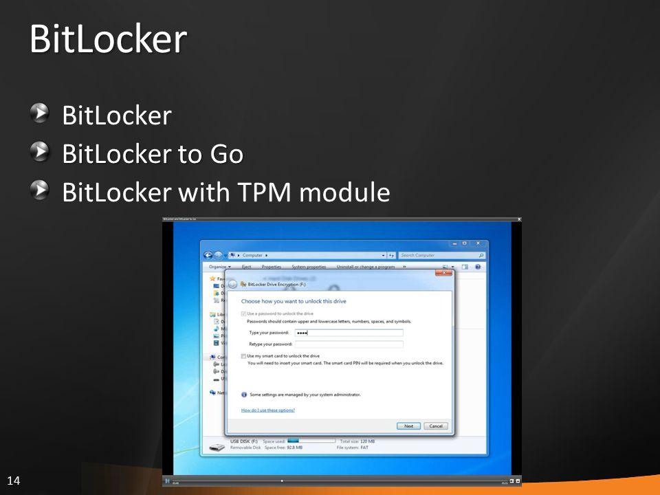 14 BitLocker BitLocker BitLocker to Go BitLocker with TPM module