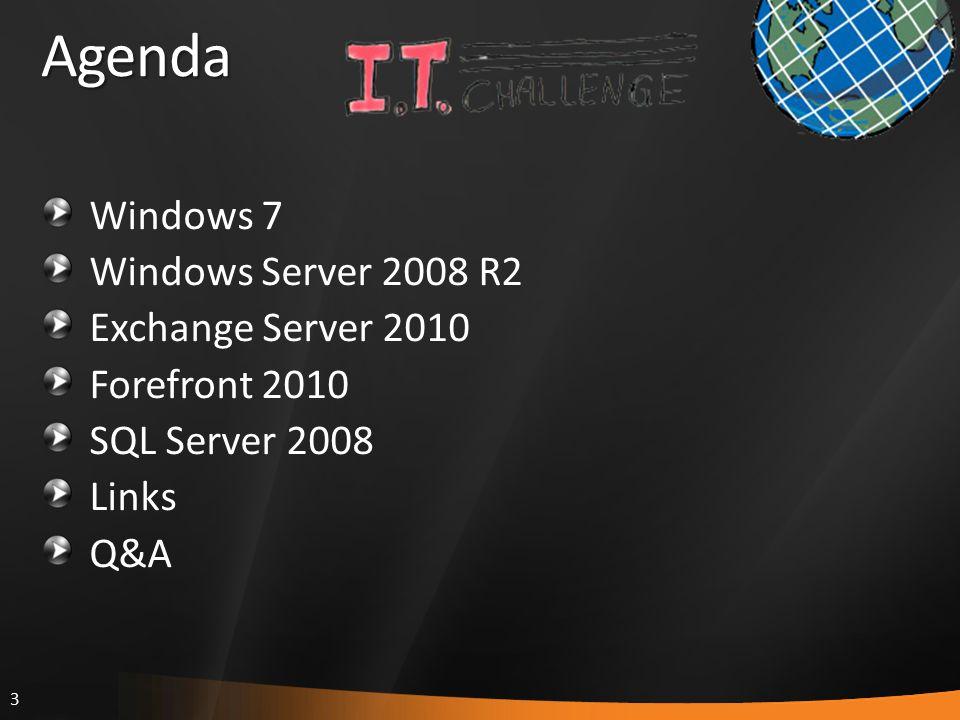 3 Agenda Windows 7 Windows Server 2008 R2 Exchange Server 2010 Forefront 2010 SQL Server 2008 Links Q&A