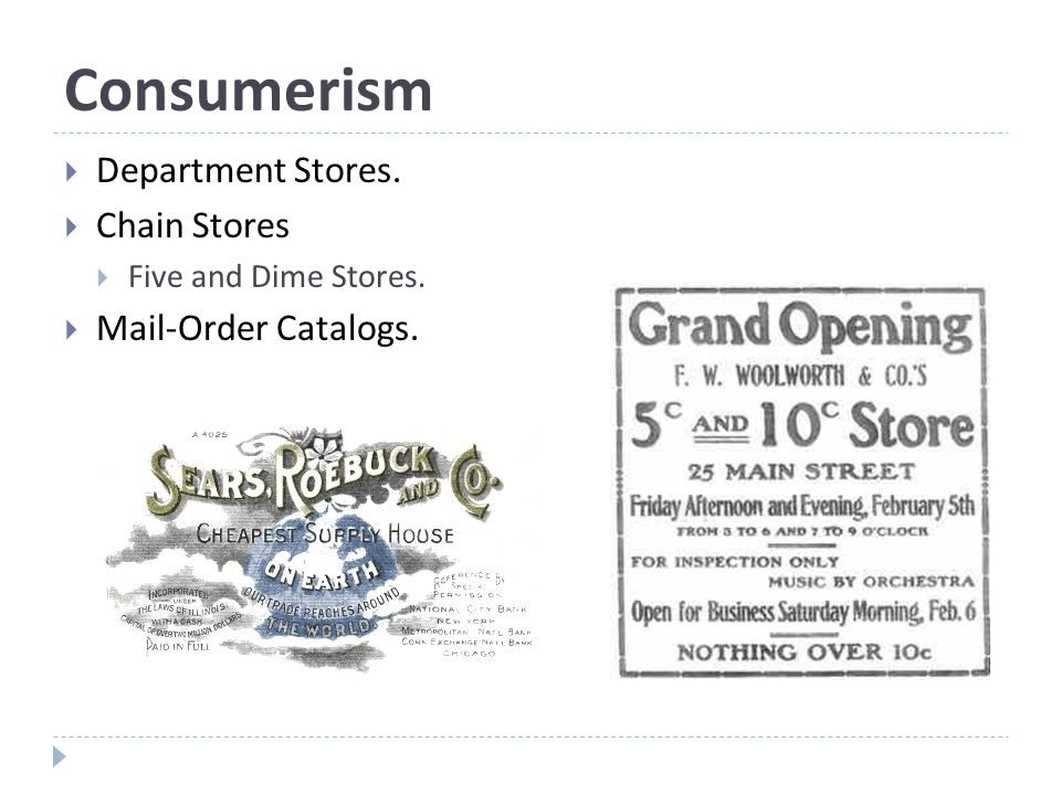 Consumerism  Department Stores.  Chain Stores  Five and Dime Stores.  Mail-Order Catalogs.