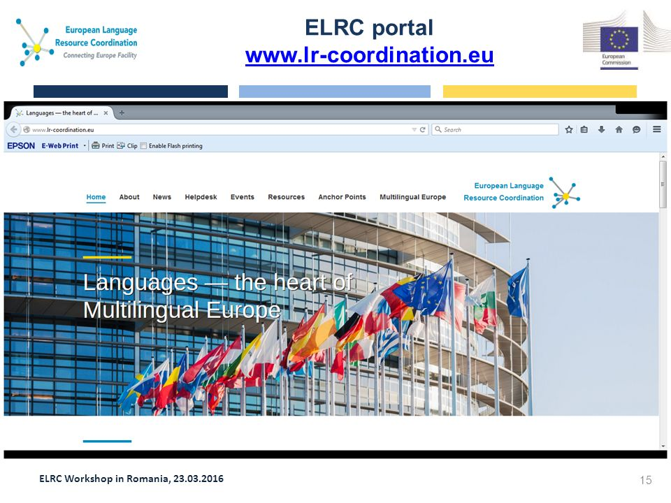 ELRC Workshop in Romania, 23.03.2016 ELRC portal www.lr-coordination.eu www.lr-coordination.eu 15 Screen shot goes here