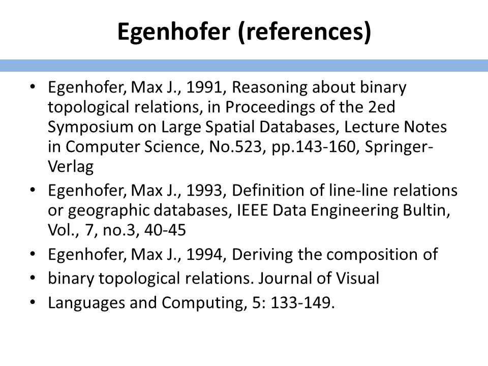 Max J.Egenhofer s Articles in Refereed Journals Query Processing in Spatial-Query-by-Sketch M.