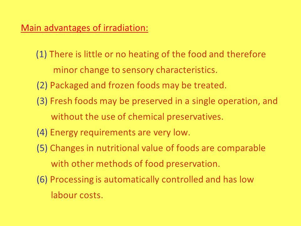 Main disadvantage: *High capital cost of irradiation plant.
