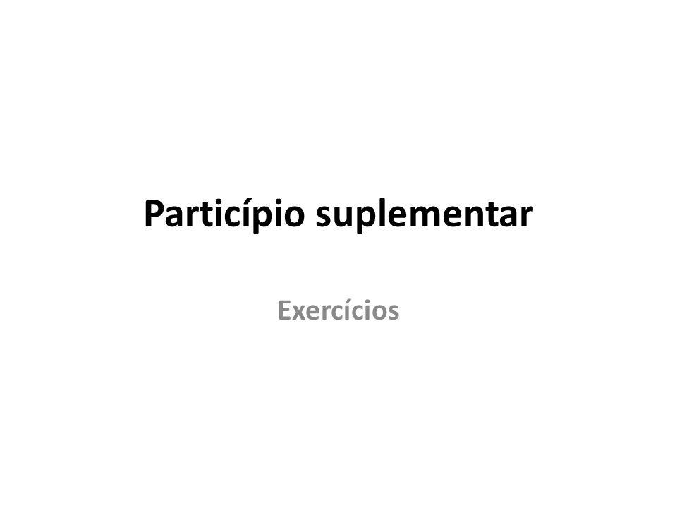 Particípio suplementar Exercícios