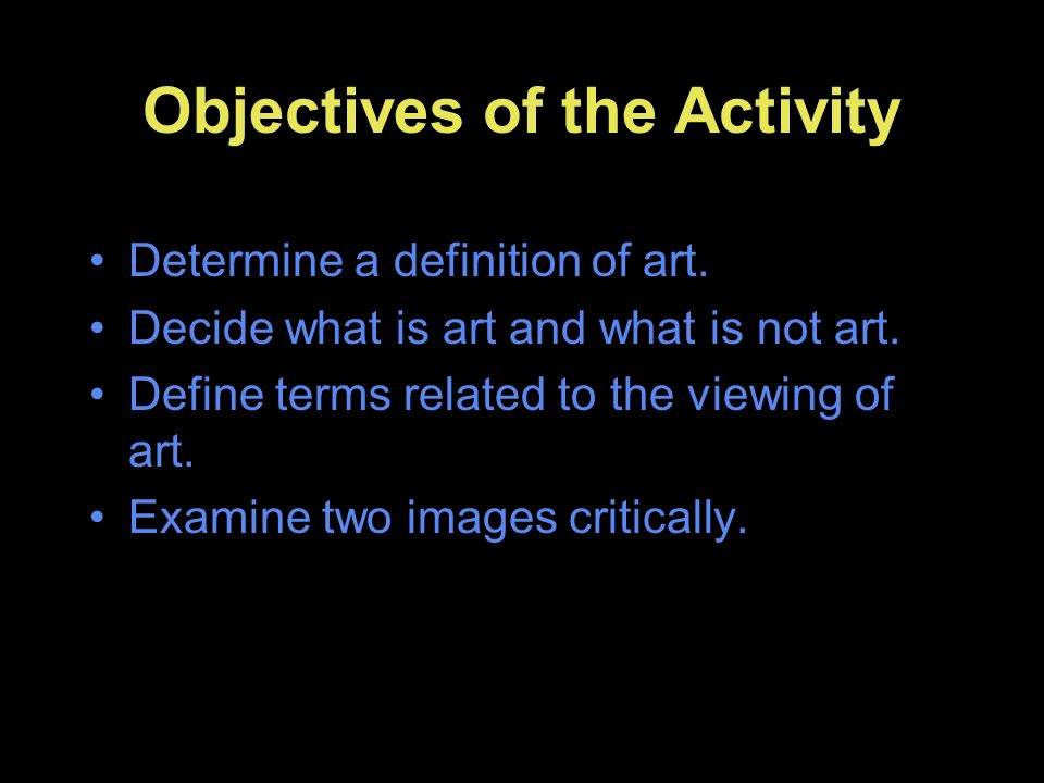 In small groups answer the following Questions What is art.