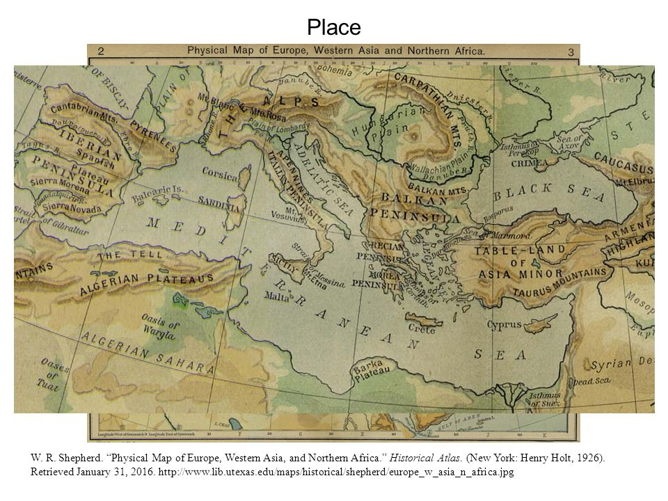 "Place W. R. Shepherd. ""Physical Map of Europe, Western Asia, and Northern Africa."" Historical Atlas. (New York: Henry Holt, 1926). Retrieved January 3"