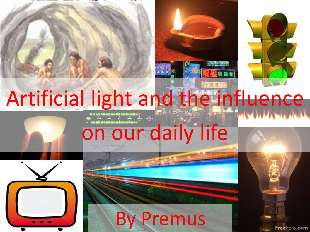 Artificial light and the influence on our daily life By Premus