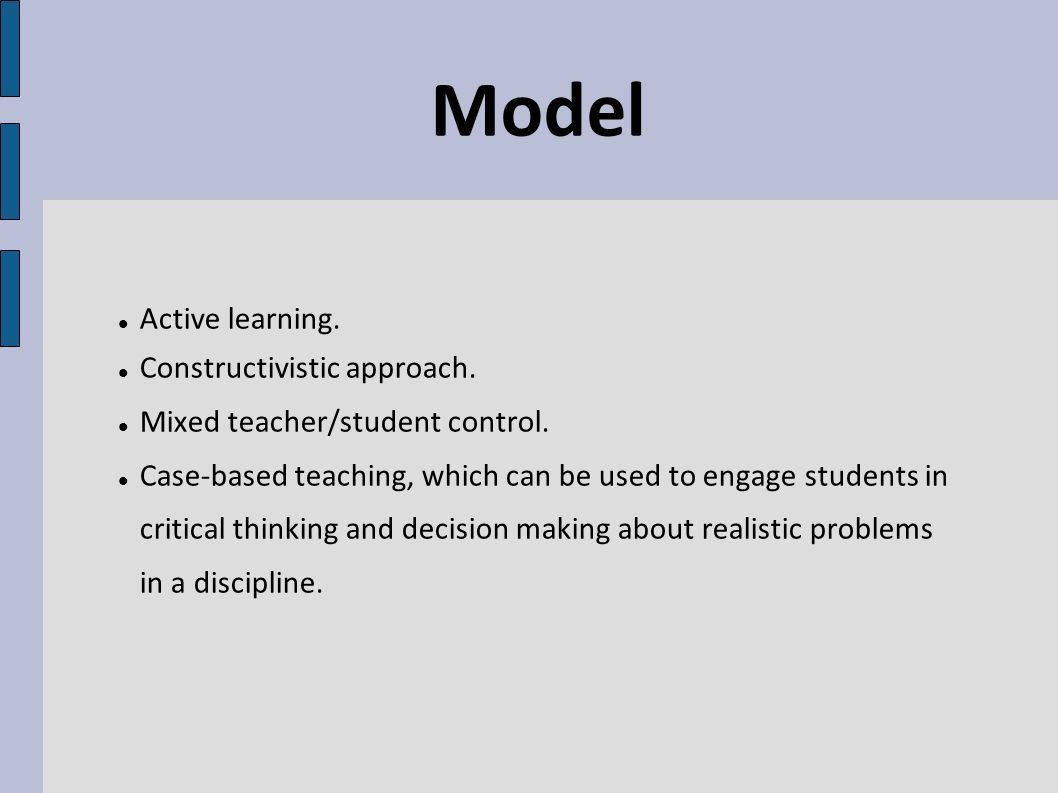 Active learning. Constructivistic approach. Mixed teacher/student control.