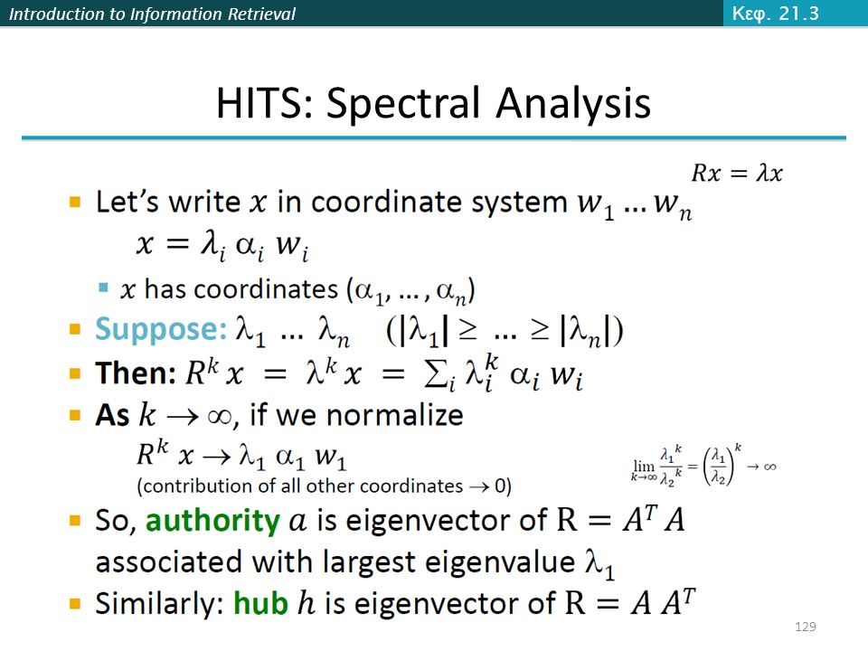 Introduction to Information Retrieval 129 Κεφ. 21.3 HITS: Spectral Analysis