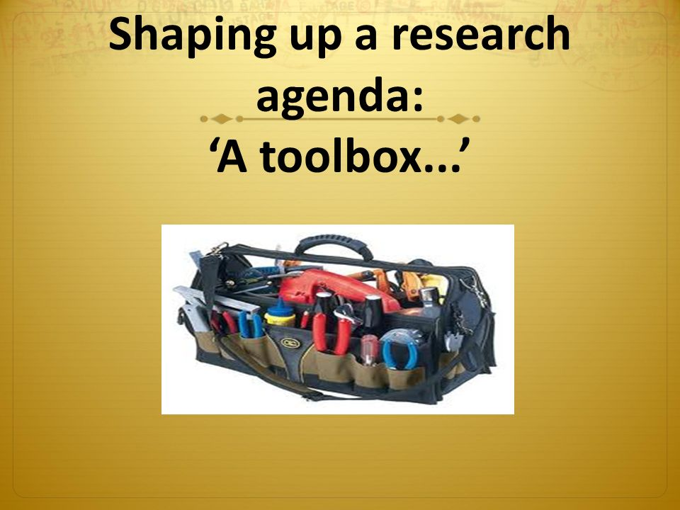 Shaping up a research agenda: 'A toolbox...'