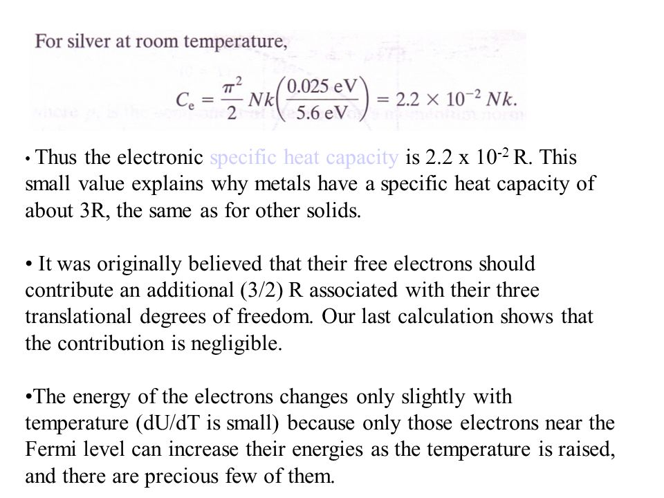 Thus the electronic specific heat capacity is 2.2 x 10 -2 R.