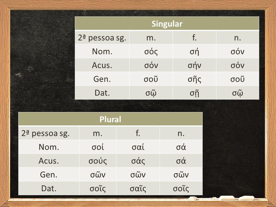 Singular 2ª pessoa sg.m.f.n.