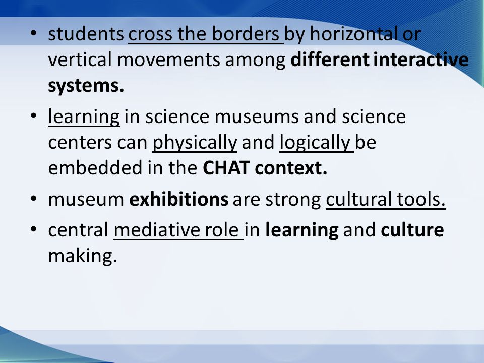 students cross the borders by horizontal or vertical movements among different interactive systems. learning in science museums and science centers ca