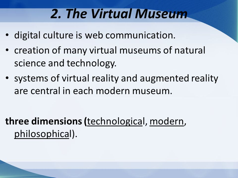 2. The Virtual Museum digital culture is web communication.