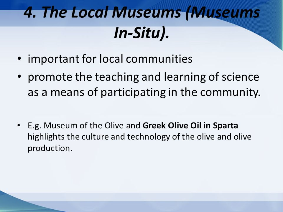 4. The Local Museums (Museums In-Situ).