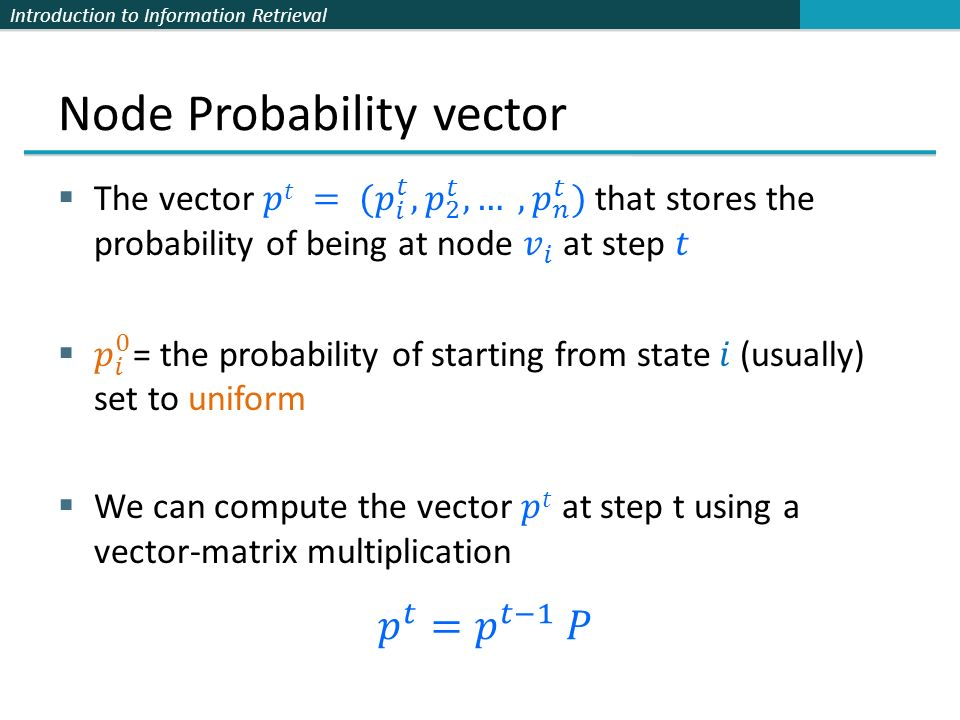 Introduction to Information Retrieval Node Probability vector