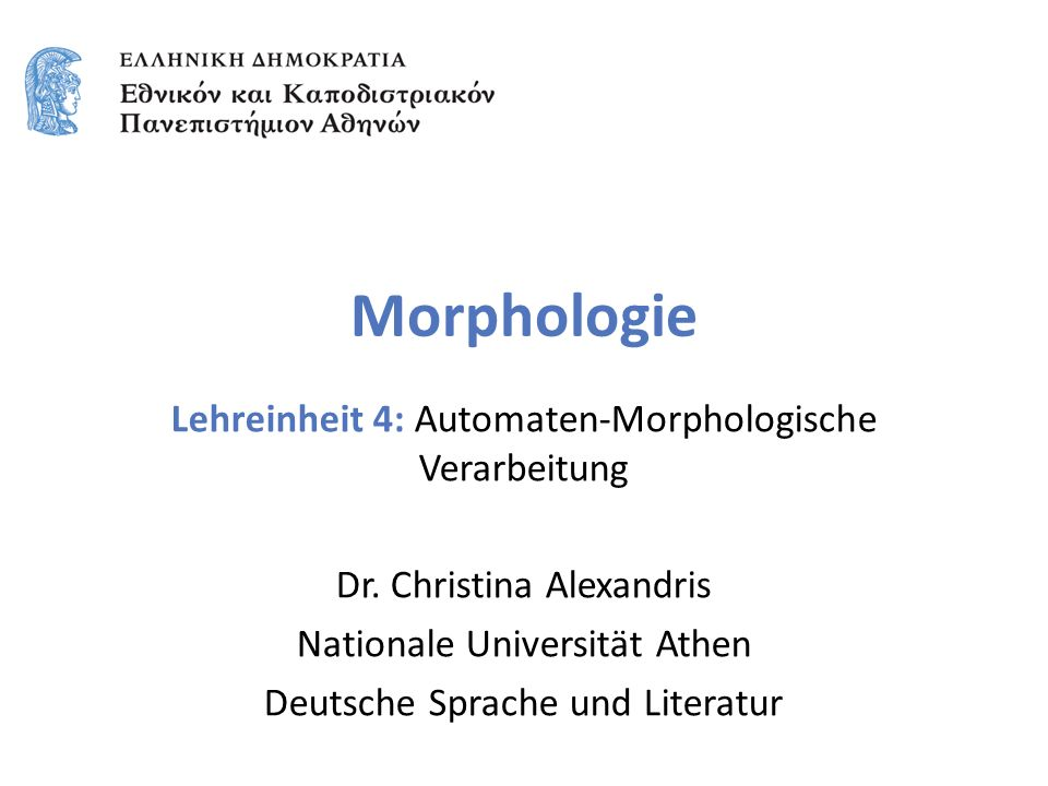 Morphologie Lehreinheit 4: Automaten-Morphologische Verarbeitung Dr.