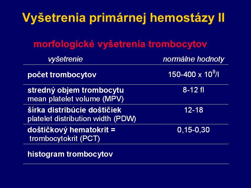 Vyšetrenia primárnej hemostázy II morfologické vyšetrenia trombocytov