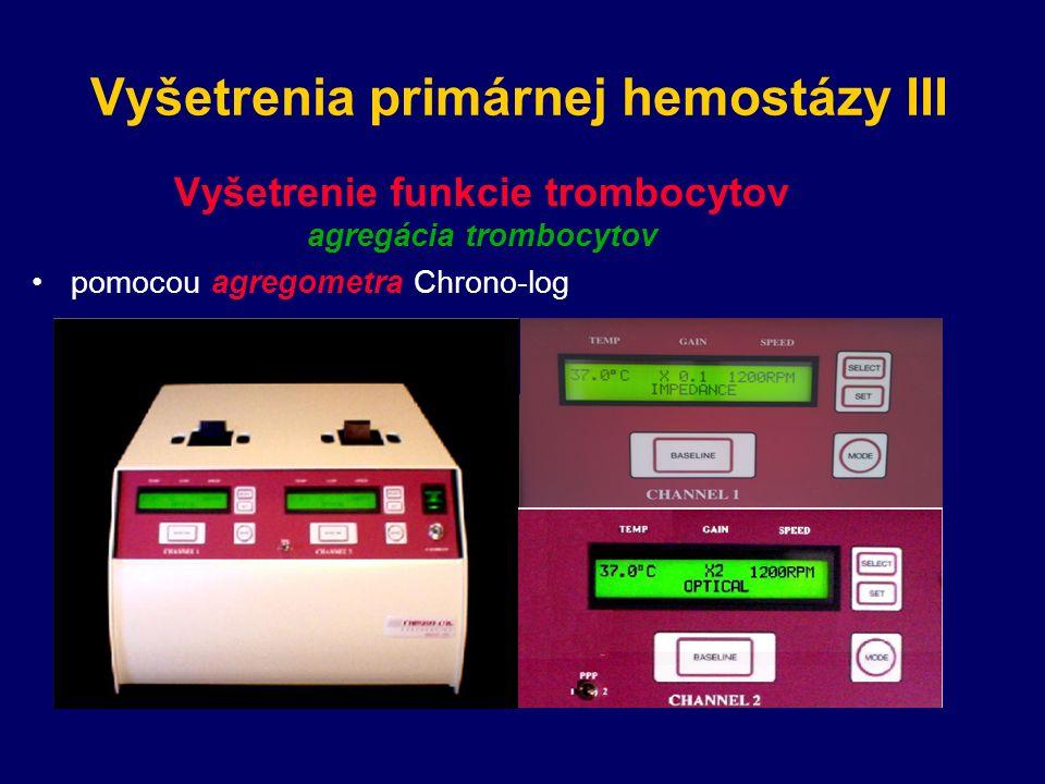 Vyšetrenia primárnej hemostázy III Vyšetrenie funkcie trombocytov agregácia trombocytov pomocou agregometra Chrono-log