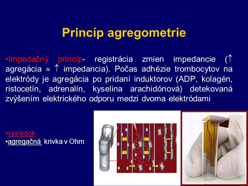 Princíp agregometrie Impedačný princíp- registrácia zmien impedancie (  agregácia   impedancia).