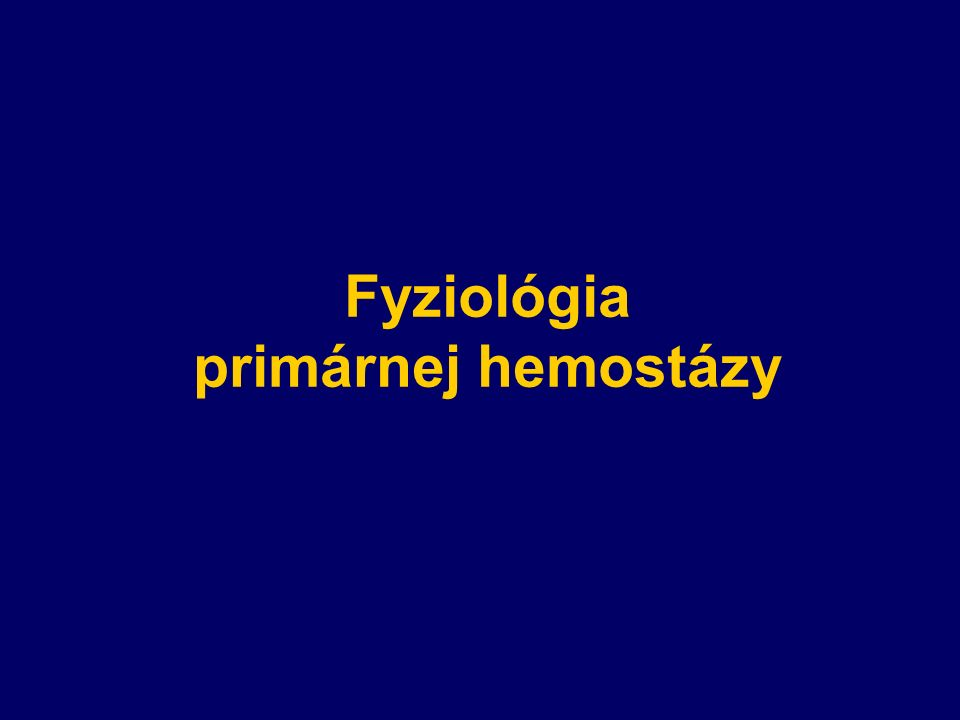Fyziológia primárnej hemostázy