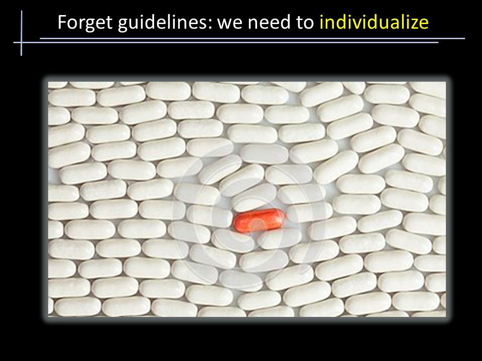 Forget guidelines: we need to individualize
