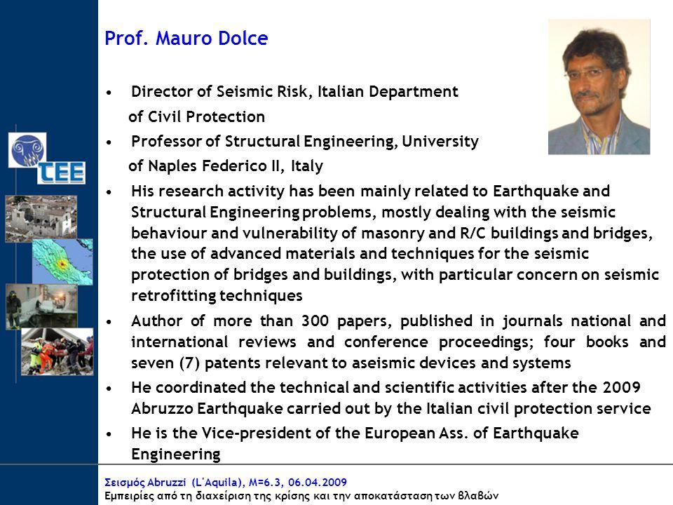 Σεισμός Abruzzi (L Aquila), M=6.3, 06.04.2009 Εμπειρίες από τη διαχείριση της κρίσης και την αποκατάσταση των βλαβών Prof.