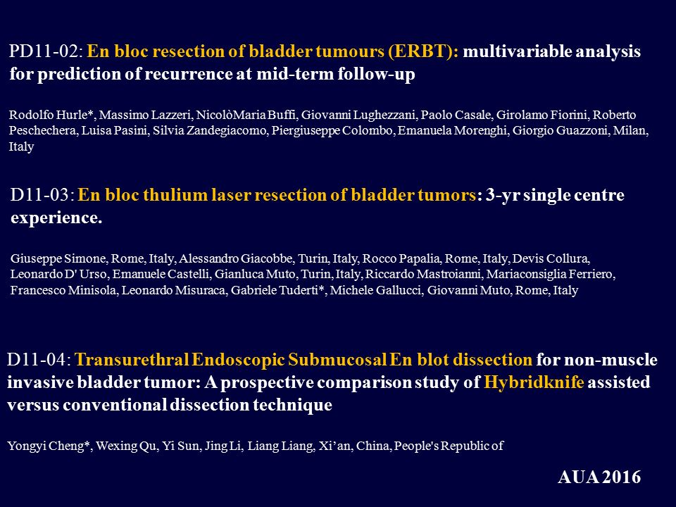 PD11-02: En bloc resection of bladder tumours (ERBT): multivariable analysis for prediction of recurrence at mid-term follow-up Rodolfo Hurle*, Massim