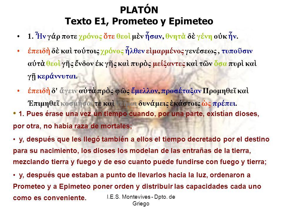 I.E.S. Montevives - Dpto. de Griego PLATÓN Texto E1, Prometeo y Epimeteo 1.