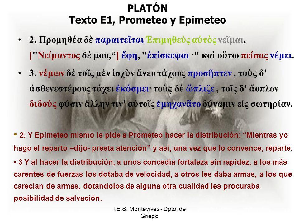 I.E.S. Montevives - Dpto. de Griego PLATÓN Texto E1, Prometeo y Epimeteo 2.