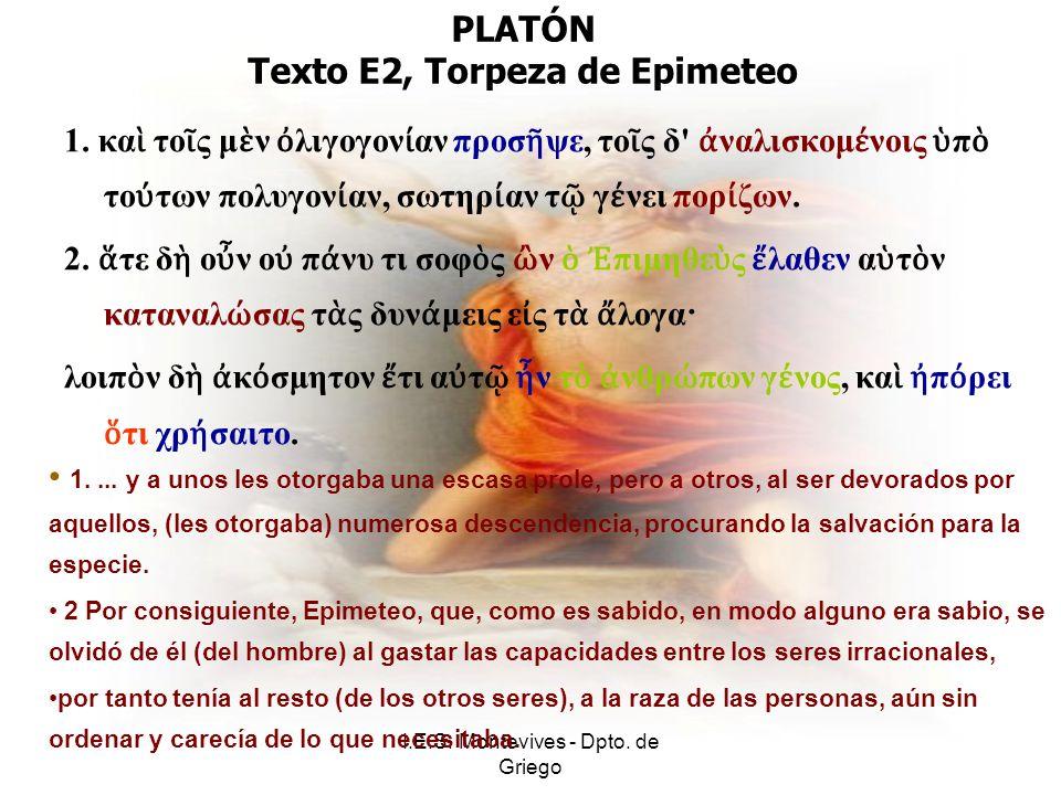I.E.S. Montevives - Dpto. de Griego PLATÓN Texto E2, Torpeza de Epimeteo 1.