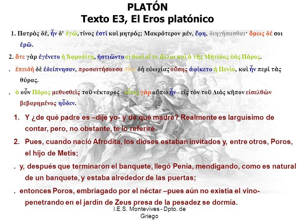 I.E.S. Montevives - Dpto. de Griego PLATÓN Texto E3, El Eros platónico 1.