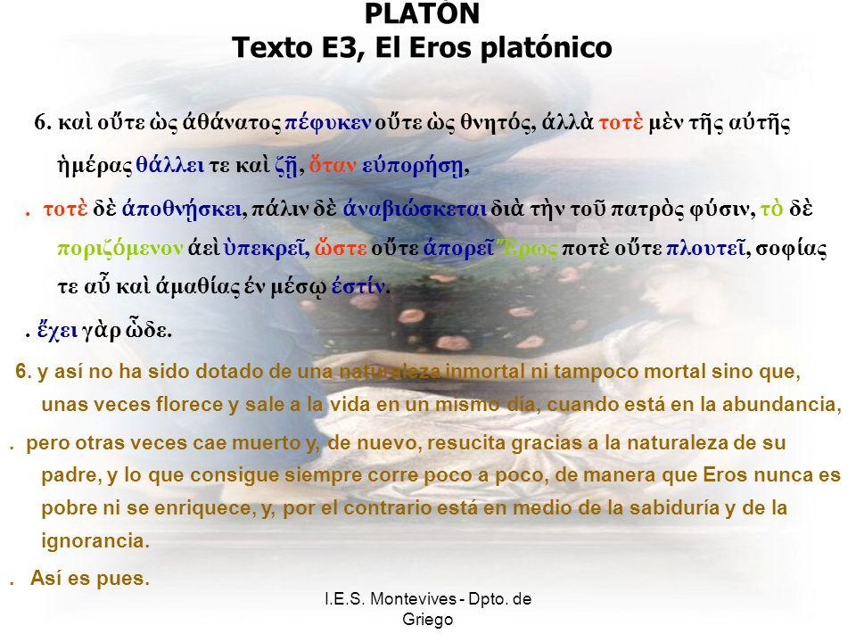 I.E.S. Montevives - Dpto. de Griego PLATÓN Texto E3, El Eros platónico 6.