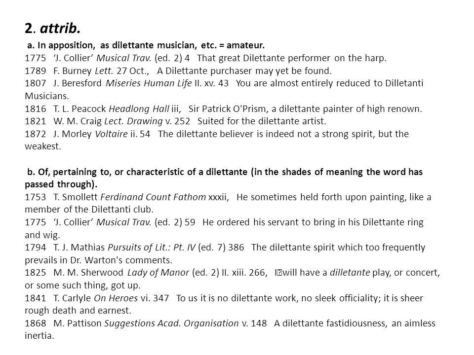 VIRTUOSO, n.Pronunciation: /vɜːtjuːˈəʊsəʊ/ Forms: Also 16–17 vertuoso.