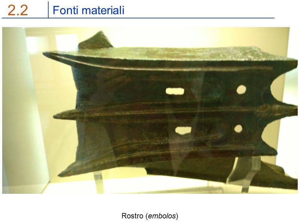 Fonti materiali 2.2 Rostro (embolos)