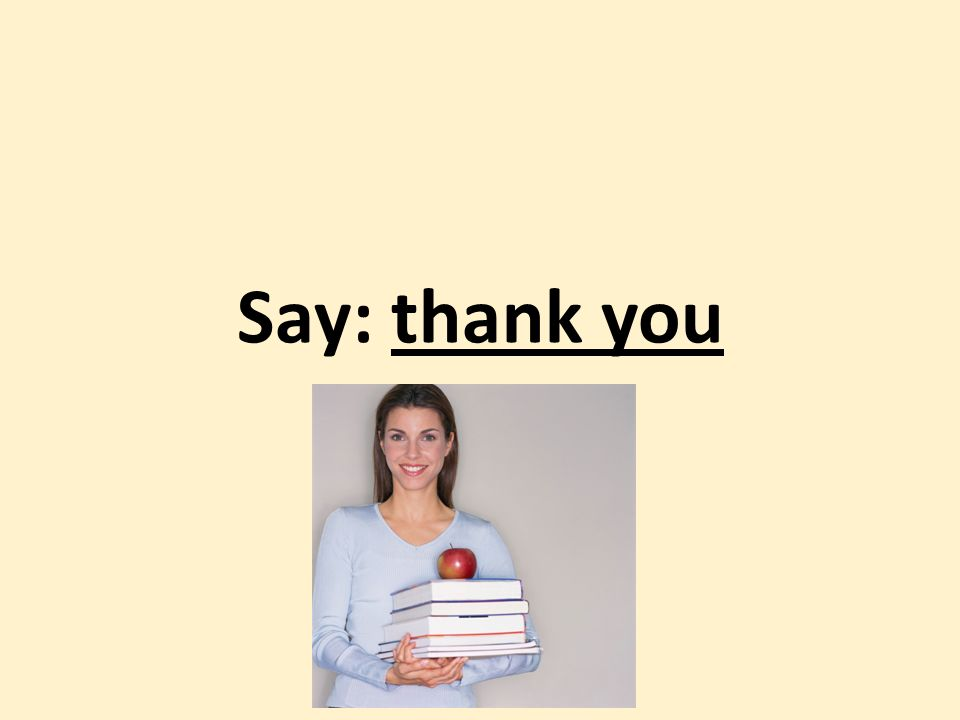 Say: thank you