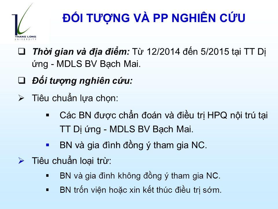 ĐỐI TƯỢNG VÀ PP NGHIÊN CỨU  Thời gian và địa điểm: Từ 12/2014 đến 5/2015 tại TT Dị ứng - MDLS BV Bạch Mai.