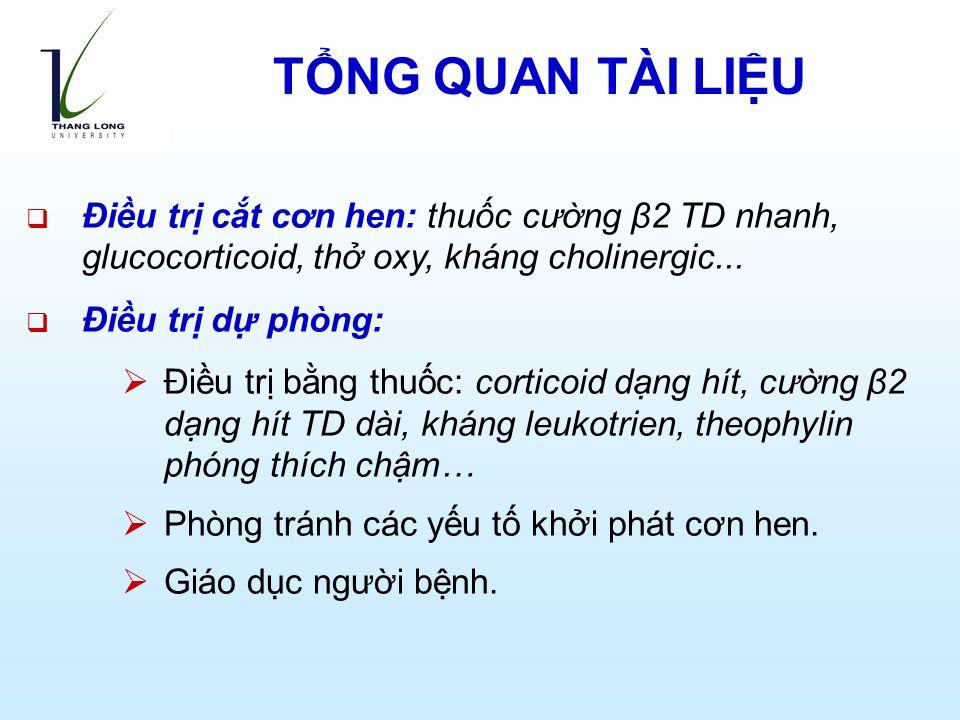  Điều trị cắt cơn hen: thuốc cường β2 TD nhanh, glucocorticoid, thở oxy, kháng cholinergic...