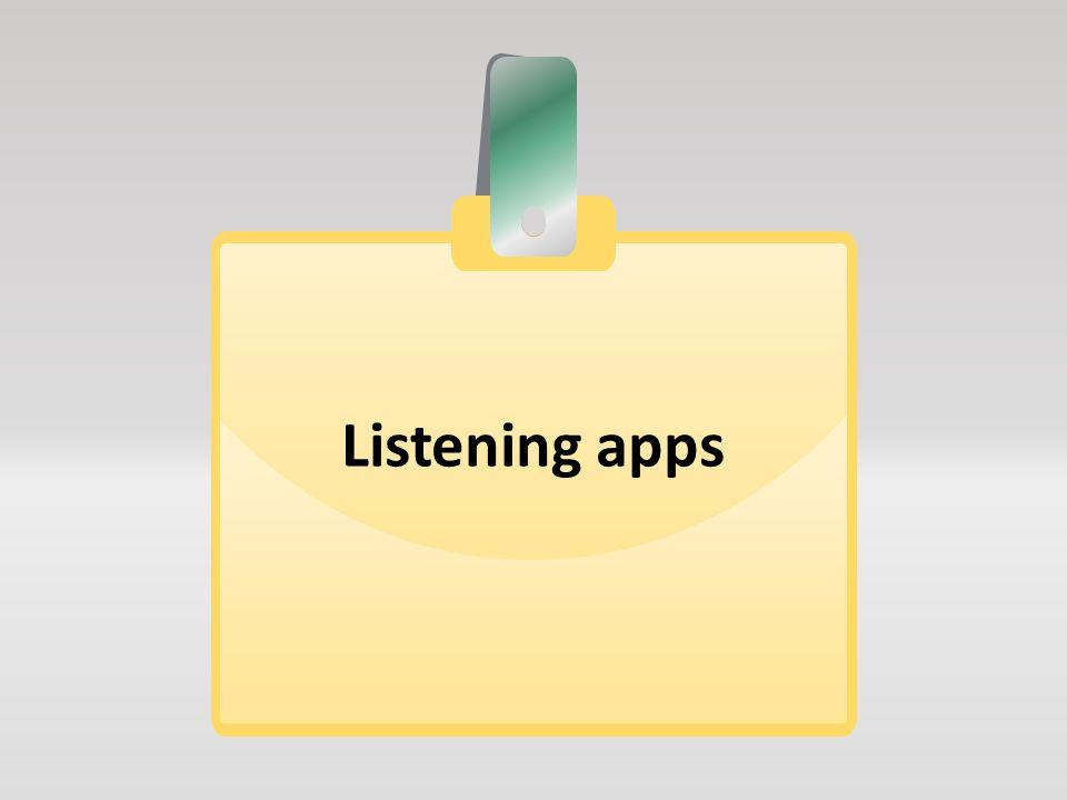 Listening apps