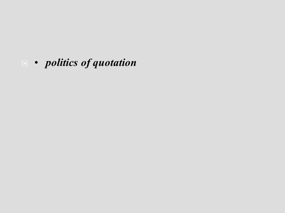 politics of quotation