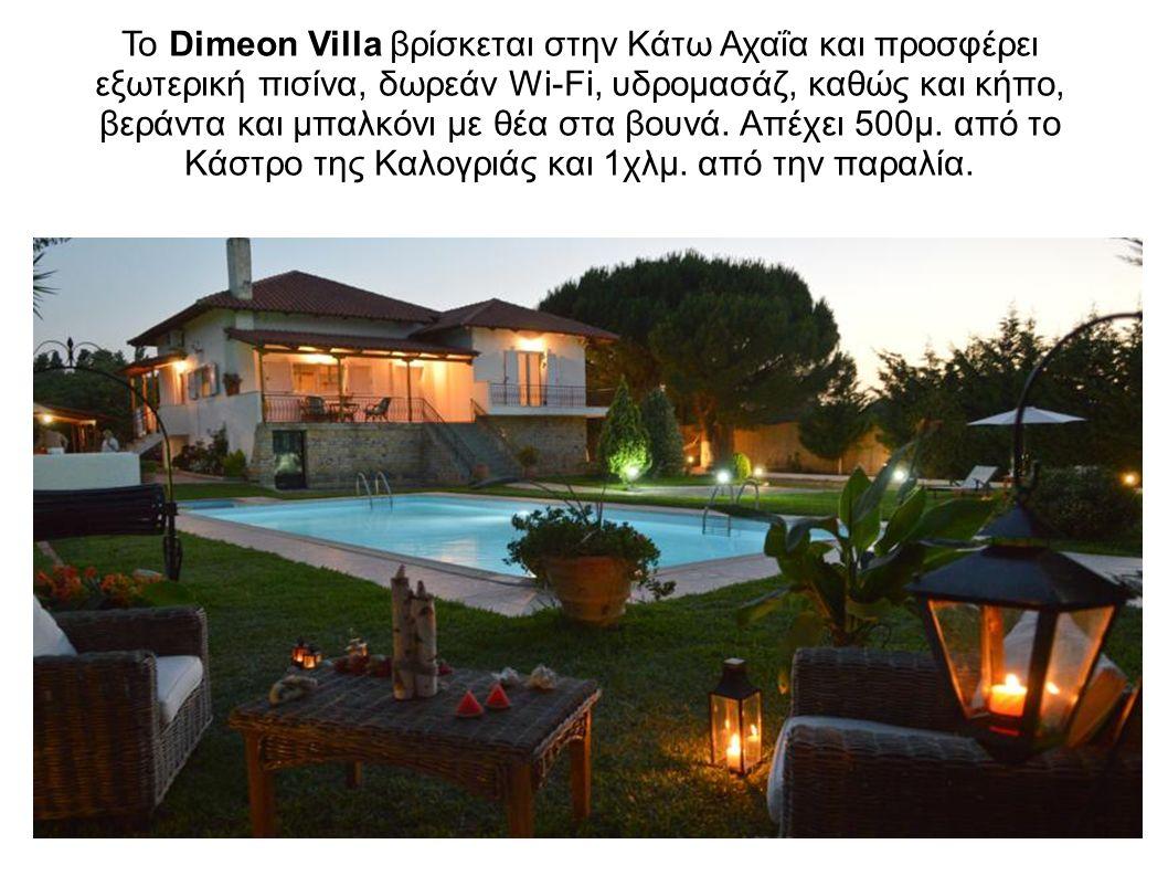 Το Dimeon Villa βρίσκεται στην Κάτω Αχαΐα και προσφέρει εξωτερική πισίνα, δωρεάν Wi-Fi, υδρομασάζ, καθώς και κήπο, βεράντα και μπαλκόνι με θέα στα βου