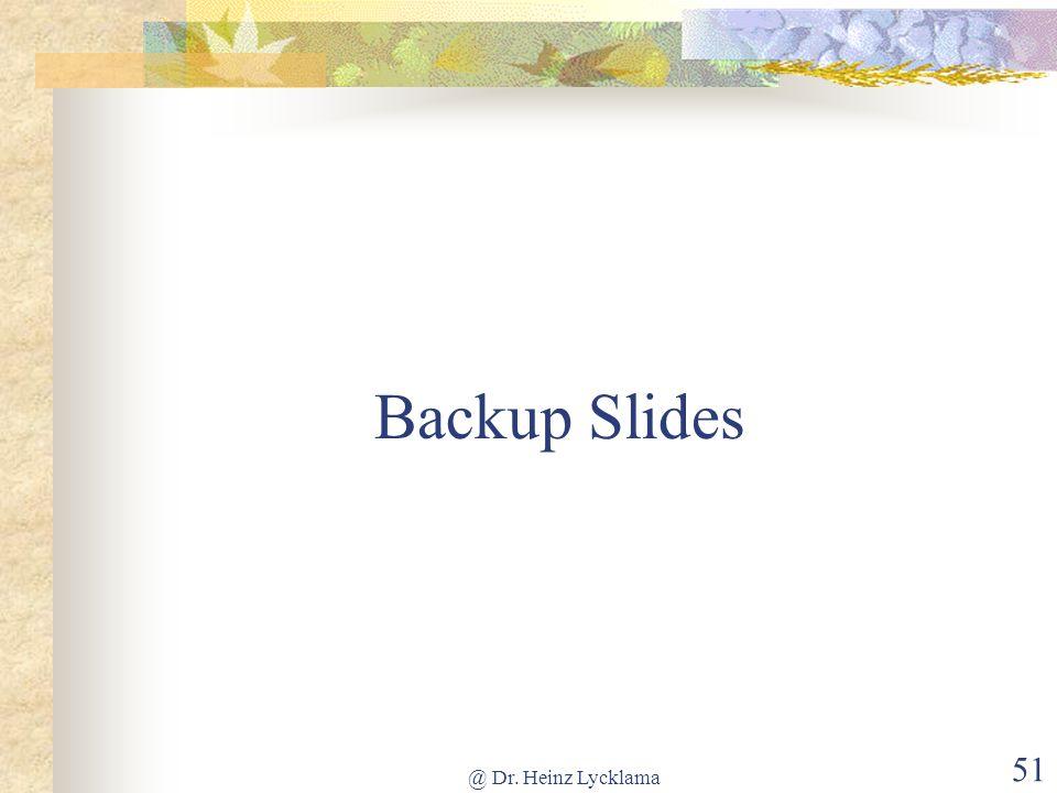 @ Dr. Heinz Lycklama 51 Backup Slides