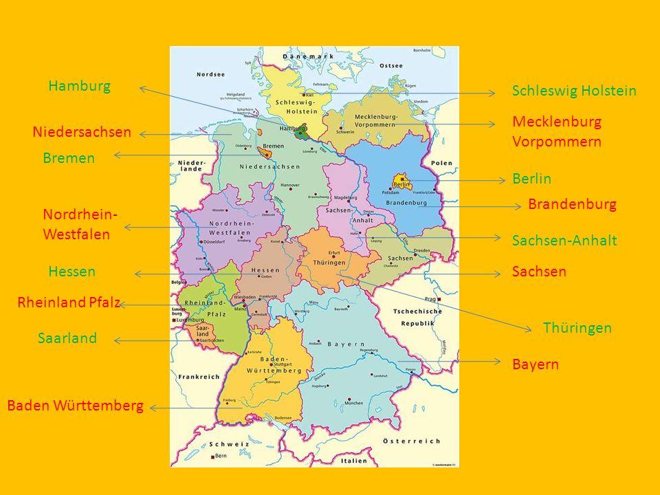 Schleswig Holstein Brandenburg Sachsen Bayern Mecklenburg Vorpommern Thüringen Hamburg Niedersachsen Bremen Nordrhein- Westfalen Hessen Rheinland Pfal