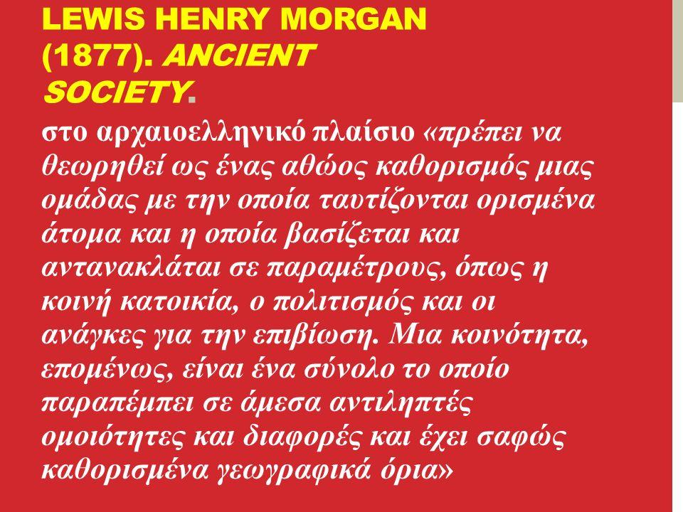 LEWIS HENRY MORGAN (1877).ANCIENT SOCIETY.