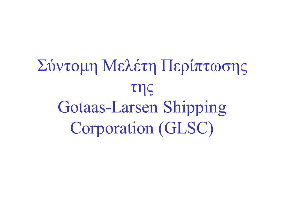 Σύντομη Μελέτη Περίπτωσης της Gotaas-Larsen Shipping Corporation (GLSC)