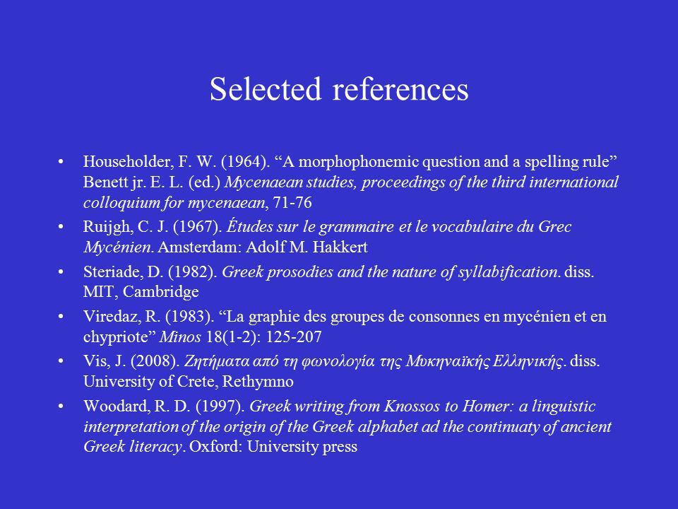 Selected references Householder, F. W. (1964).