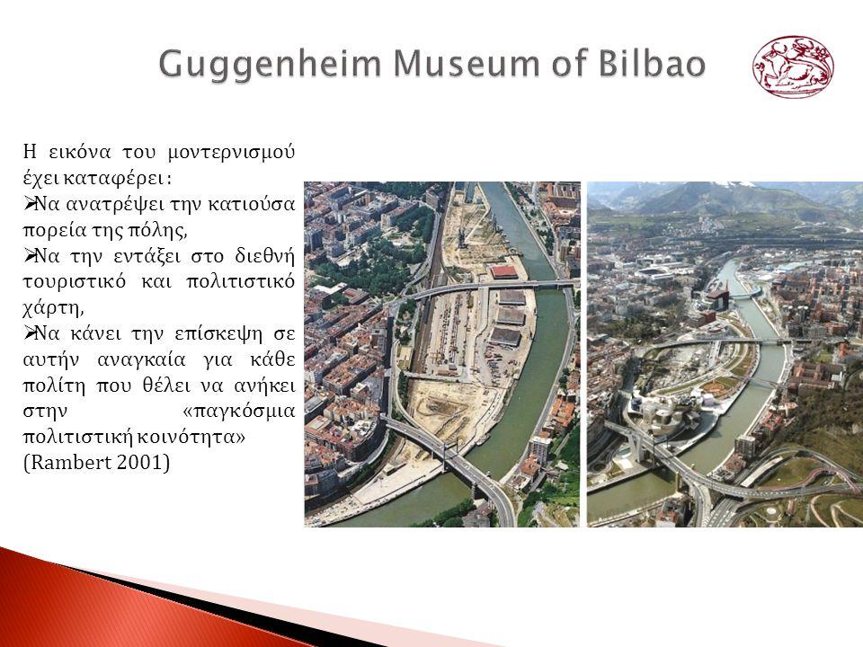 Η εικόνα του μοντερνισμού έχει καταφέρει :  Να ανατρέψει την κατιούσα πορεία της πόλης,  Να την εντάξει στο διεθνή τουριστικό και πολιτιστικό χάρτη,  Να κάνει την επίσκεψη σε αυτήν αναγκαία για κάθε πολίτη που θέλει να ανήκει στην «παγκόσμια πολιτιστική κοινότητα» (Rambert 2001)