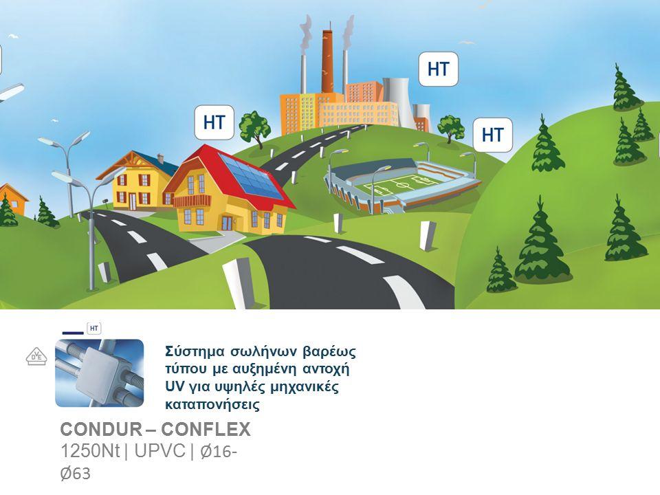 Σύστημα σωλήνων βαρέως τύπου με αυξημένη αντοχή UV για υψηλές μηχανικές καταπονήσεις CONDUR – CONFLEX 1250Nt | UPVC | Ø16- Ø63