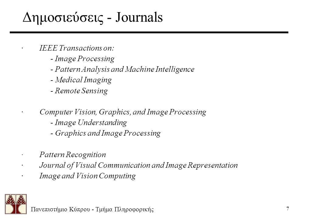 Πανεπιστήμιο Κύπρου - Τμήμα Πληροφορικής 7 Δημοσιεύσεις - Journals · IEEE Transactions on: - Image Processing - Pattern Analysis and Machine Intellige
